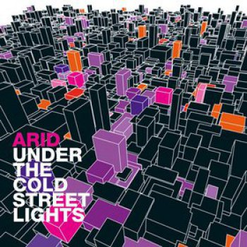 Arid - Under The Cold Street Lights (PIAS 2010)